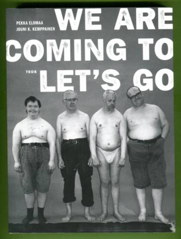 We are coming to let´s go - Pertti Kurikan nimipäivät