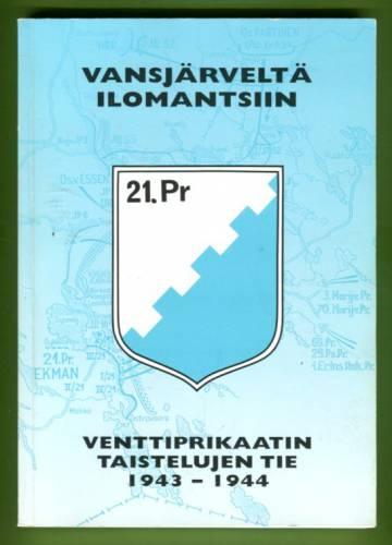 Vansjärveltä Ilomantsiin - Venttiprikaatin taistelujen tie 1943-1944