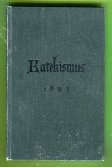 Suomen evankelis-luterilaisen kirkon katekismus 1893