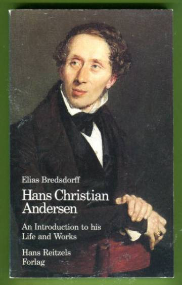 Hans Christian Andersen - An Introduction to his Life and Works