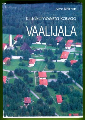 Katakombeista kasvaa Vaalijala 1907-1988