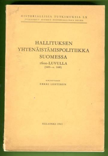 Hallituksen yhtenäistämispolitiikka Suomessa 1600-luvulla (1600-n. 1680)