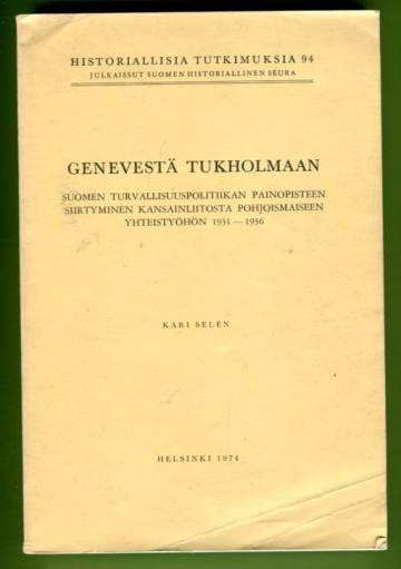 Genevestä Tukholmaan - Suomen turvallisuuspolitiikan painopisteen siirtyminen Kansainliitosta pohjoi