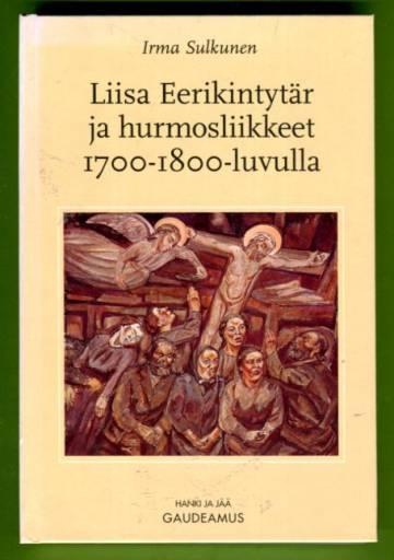 Liisa Eerikintytär ja hurmosliikkeet 1700-1800-luvulla