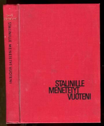 Stalinille menetetyt vuoteni - Elämäni vaiheet 1945 -1955