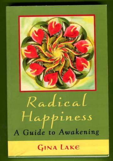 Radical Happiness - A Guide to Awakening