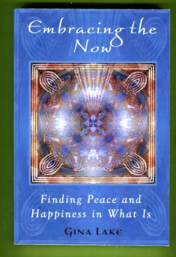 Embracing the Now - Finding Peace and Happiness in What Is