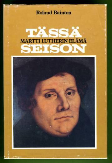 Tässä seison - Martti Lutherin elämä