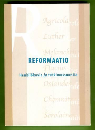 Reformaatio - Henkilökuvia ja tutkimussuuntia