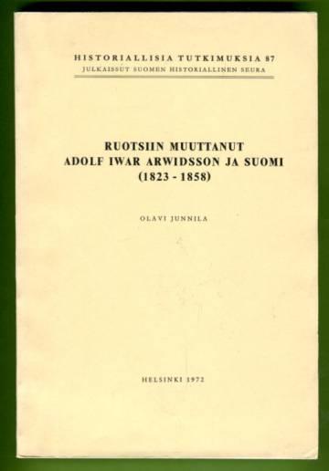 Ruotsiin muuttanut Adolf Iwar Arwidsson ja Suomi (1823-1858)