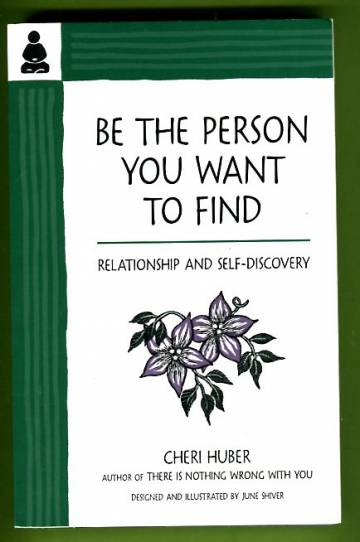 Be the Person You Want to Find - Relationship and Self-Discovery