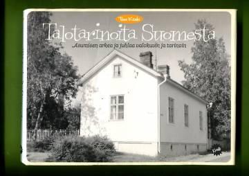 Talotarinoita Suomesta - Asumisen arkea ja juhlaa valokuvin ja tarinoin