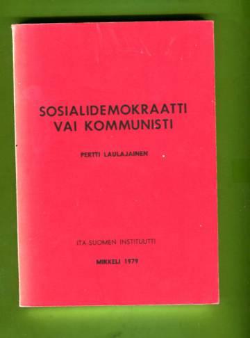 Sosialidemokraatti vai kommunisti