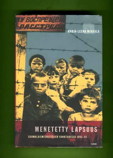 Menetetty lapsuus - Suomalaismiehittäjien vankeudessa 1941-44