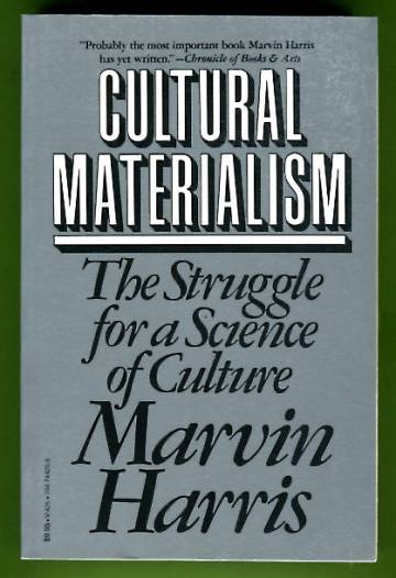 Cultural Materialism - The Struggle for a Science of Culture