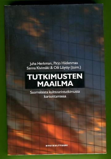 Tutkimusten maailma - Suomalaista kulttuurintutkimusta kartoittamassa