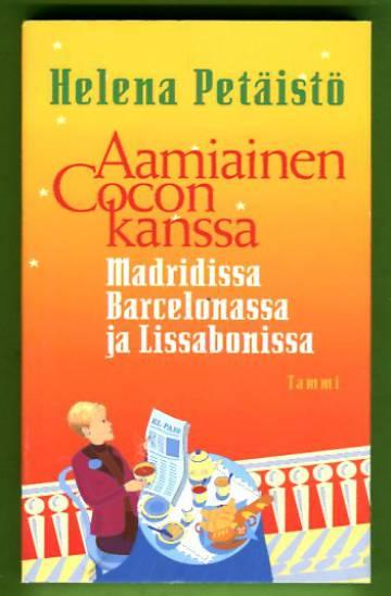 Aamiainen Cocon kanssa Madridissa, Barcelonassa ja Lissabonissa