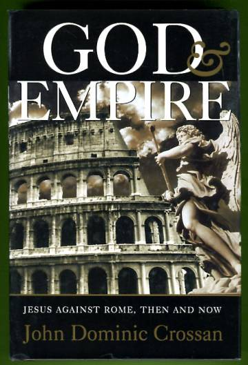 God and Empire - Jesus against Rome, Then and Now