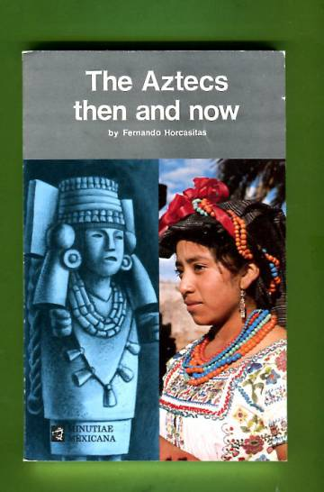 The Aztecs then and now