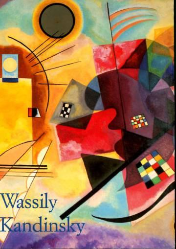 Wassily Kandinsky - 1866-1944 Maalaustaiteen vallankumous