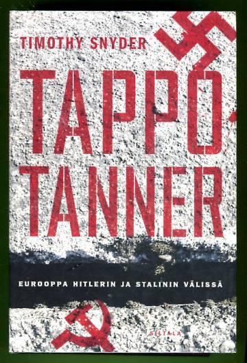 Tappotanner - Eurooppa Hitlerin ja Stalinin välissä