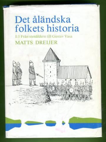 Det åländska folkets historia I:1 Från stenåldern till Gustav Vasa