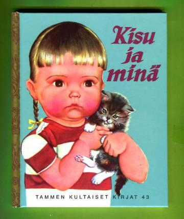 Tammen kultaiset kirjat 43 - Kisu ja minä