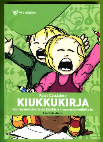 Kiukkukirja: Aggressiokasvattajan käsikirja - Vauvasta kouluikään