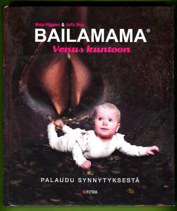 Bailamama - Venus kuntoon