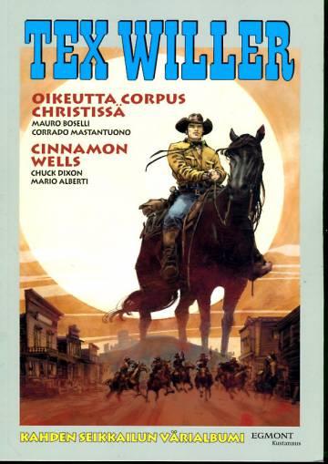 Tex Willer -suuralbumi 39 - Oikeutta Corpus Christissä & Cinnamon Wells