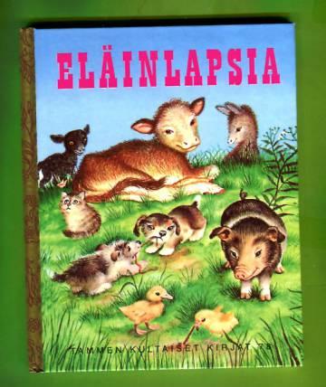 Tammen kultaiset kirjat 78 - Eläinlapsia