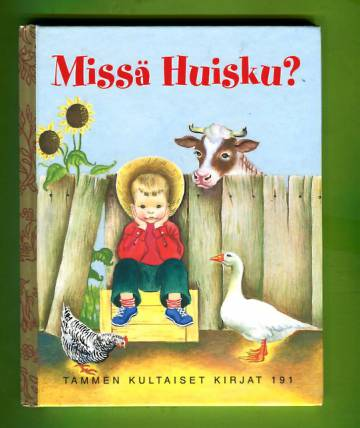 Tammen kultaiset kirjat 191 - Missä Huisku?