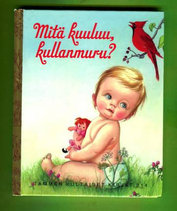 Tammen kultaiset kirjat 214 - Mitä kuuluu, kullanmuru?