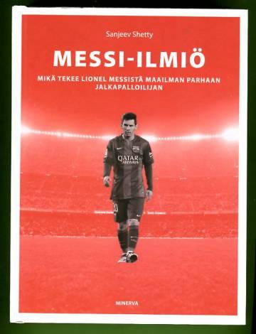 Messi-ilmiö - Mikä tekee Lionel Messistä maailman parhaan jalkapalloilijan