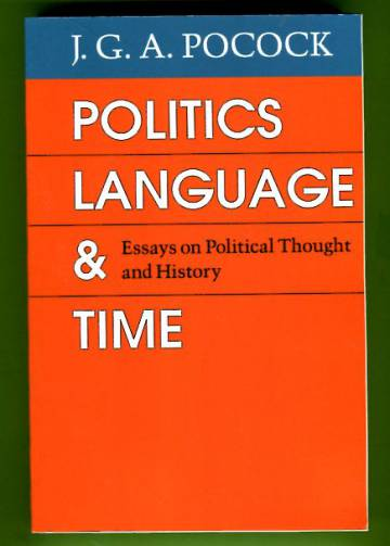 Politics, Language & Time - Essays on Political Thought and History