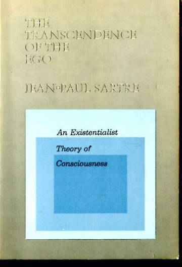 The Transcendence of the Ego - An Existentialist Theory of Consciousness