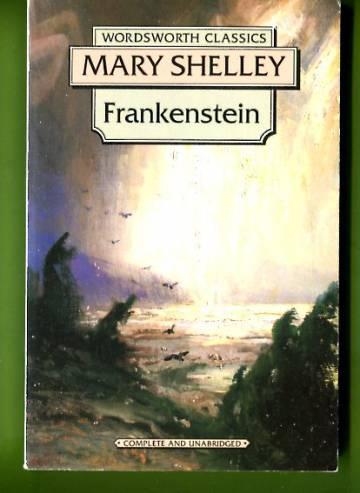 Frankenstein - Or the Modern Prometheus