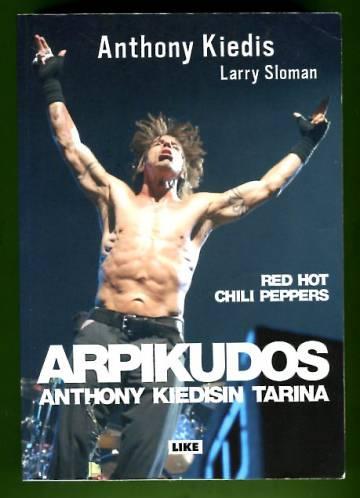 Arpikudos - Anthony Kiedisin tarina