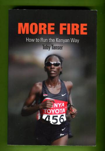 More Fire - How to Run the Kenyan Way