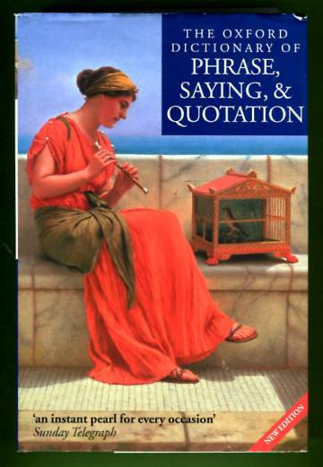 The Oxford Dictionary of Phrase, Saying, and Quotation