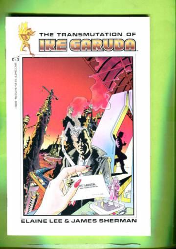 The Transmutation of Ike Garuda #1 (of 2) Jul 91