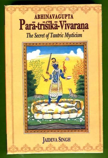 Para-trisika-Vivarana - The Secret of Tantric Mysticism