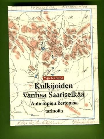 Kulkijoiden vanhaa Saariselkää: Autiotupien kertomaa - Tarinoita