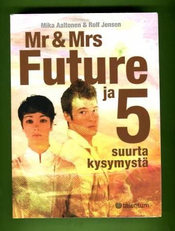 Mr & Mrs Future ja 5 suurta kysymystä