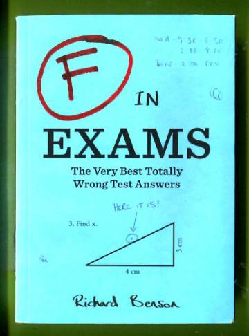 F in Exams - The Very Best Totally Wrong Test Answers