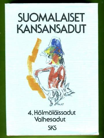 Suomalaiset kansansadut 4 - Hölmöläissadut, Valhesadut