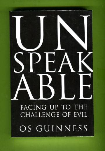 Unspeakable - Facing Up to the Challenge of Evil