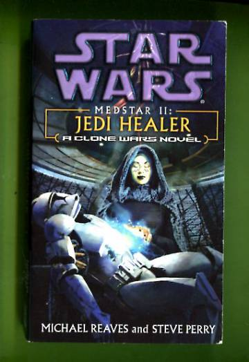 Star Wars - Medstar 2: Jedi Healer - A Clone Wars Novel