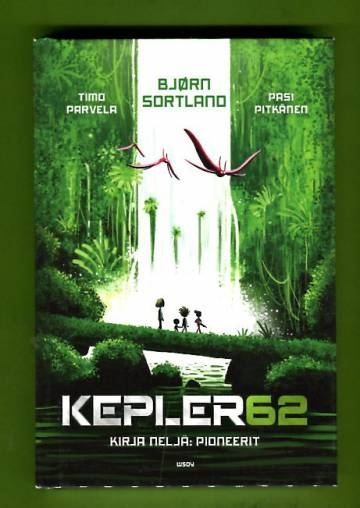 Kepler62 - Kirja neljä: Pioneerit