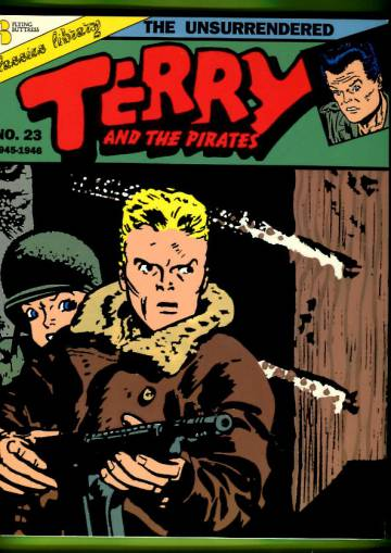 Terry and the Pirates 23: The Unsurrendered (1945-1946)